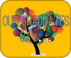 our graduates say jpeg